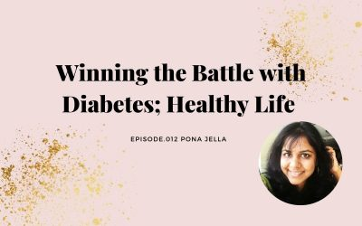 WINNING THE BATTLE WITH DIABETES; HEALTHY LIFE | PONA JELLA