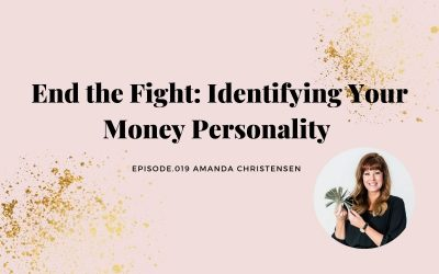 END THE FIGHT: IDENTIFYING YOUR MONEY PERSONALITY | AMANDA CHRISTENSEN