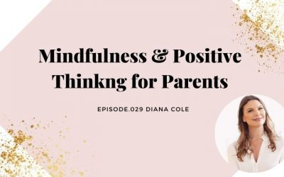 MINDFULNESS & POSITIVE THINKING FOR KIDS AND PARENTS   DIANA COLE