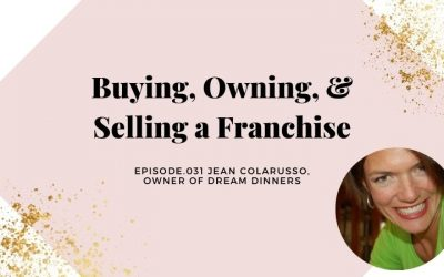 BUYING, OWNING, AND SELLING A FRANCHISE   JEAN COLARUSSO, OWNER OF DREAM DINNERS