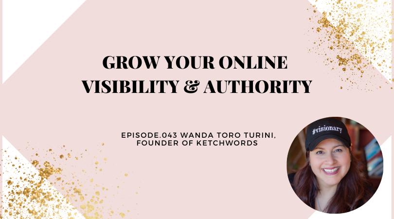 GROW YOUR ONLINE VISIBILITY & AUTHORITY | WANDA TORO TURINI