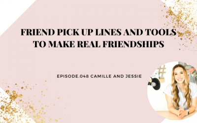 FRIEND PICK UP LINES AND TOOLS TO MAKE REAL FRIENDSHIPS   CAMILLE AND JESSIE